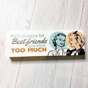 We Will Always Be Best Friends Wooden Block Sign